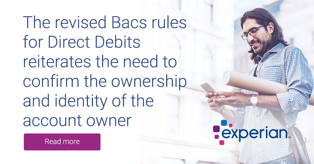 The revised Bacs rules for Direct Debits reiterates the need to confirm the ownership and identity of the account owner