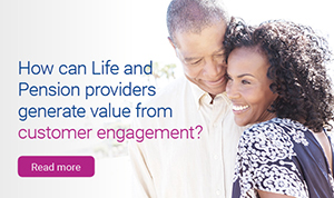 How can Life and Pension providers generate value from customer engagement? Find out more