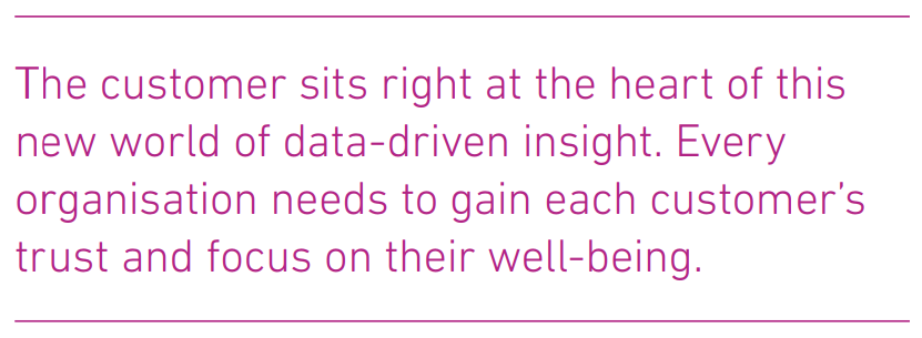 The customer sits at the heart of this new world of data-driven insight.